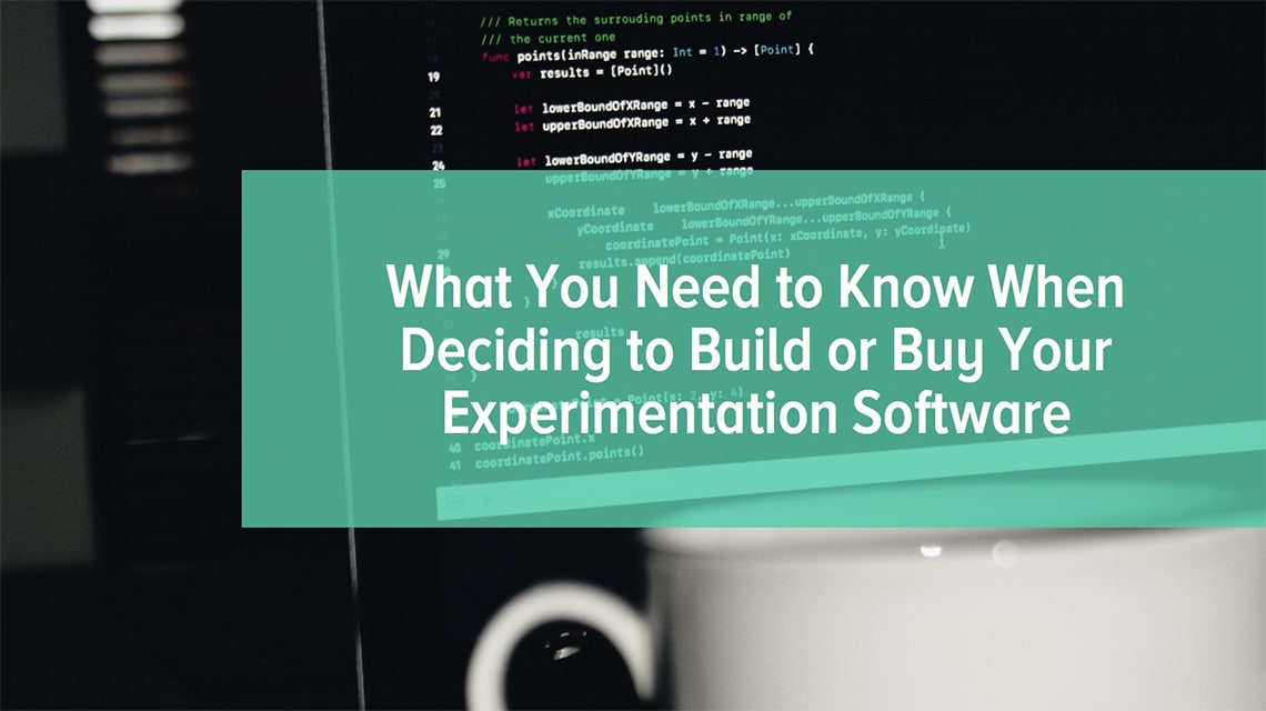 Whitepaper - What you need to know when deciding to build or buy your experimentation software