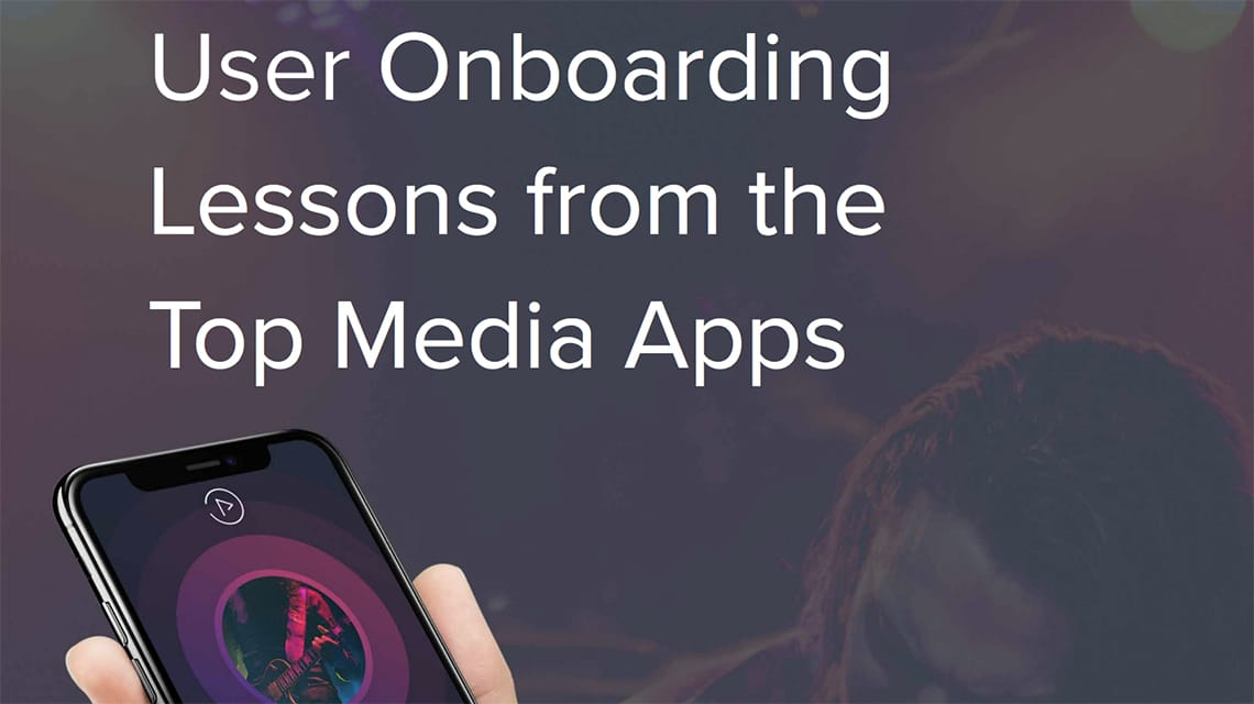 Whitepaper - User Onboarding Lessons from the Top Media Apps